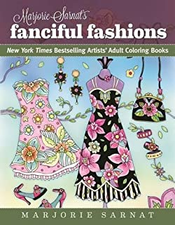 Marjorie Sarnats Fanciful Fashions New York Times Bestselling Artists Adult Coloring Books