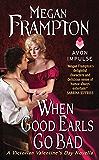 When Good Earls Go Bad: A Victorian Valentine's Day Novella (A Dukes Behaving Badly Novella)
