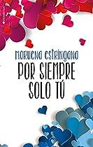 Por Siempre Solo Tú (spanish Edition)
