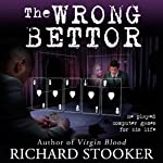 The Wrong Bettor | Richard Stooker