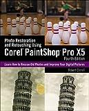 Photo Restoration and Retouching Using Corel Paintshop Pro X5 by Robert Correll (2013-02-02)