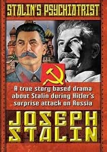Stalin's Psychiatrist - Joseph Stalin