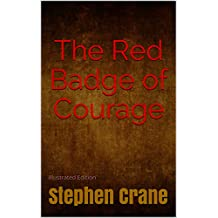 The Red Badge of Courage - Illustrated Edition