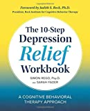 10-Step Depression Relief Workbook: A Cognitive Behavioral Therapy Approach