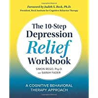 The 10-Step Depression Relief: A Cognitive Behavioral Therapy Approach