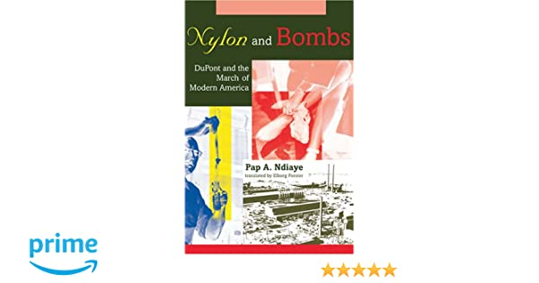 1d5891efc Nylon and Bombs  DuPont and the March of Modern America (Studies in  Industry and Society) Hardcover – January 31