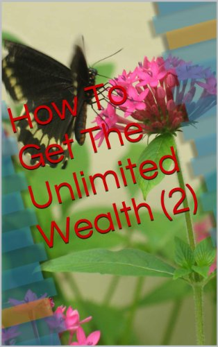 How To Get The Unlimited Wealth ( 2 )