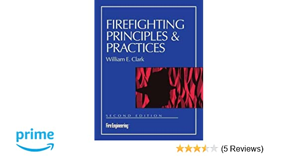 firefighting principles practices william e clark 9780878149209 rh amazon com Interviewing Principles and Practices Plant Propagation Principles and Practices