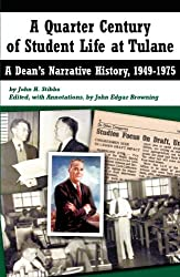 A Quarter Century of Student Life at Tulane: A Dean's Narrative History, 1949-1975