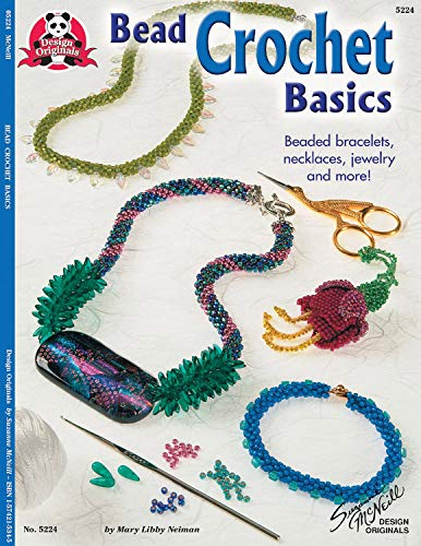 Bead Crochet Basics: Beaded Bracelets, Necklaces, Jewelry, and More! (Design Originals) -
