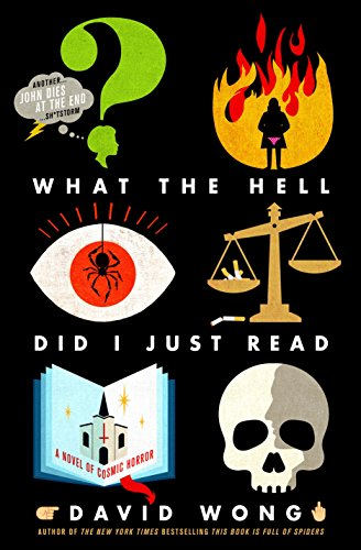 Book cover from What the Hell Did I Just Read (John Dies at the End) by David Wong