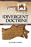 Lost Scriptures and Divergent Doctrine, Joseph B. Lumpkin, 1933580399