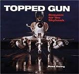 Topped Gun: Requiem for the Skyhawk by Ross Ewing (2002-06-15)