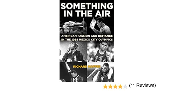 Amazon something in the air american passion and defiance in amazon something in the air american passion and defiance in the 1968 mexico city olympics ebook richard hoffer kindle store fandeluxe Epub