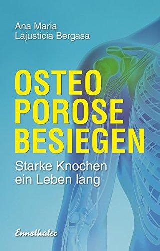 Osteoporose besiegen: Starke Knochen ein Leben lang