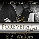 Forever Hers: Book Five of the Fitzgerald Family | E. B. Walters