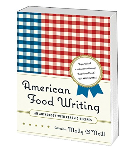 American Food Writing: An Anthology with Classic Recipes: A Library of America Special Publication (And Wine Design Greenville)