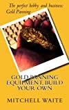 gem prospecting equipment - Gold Panning Equipment, Build Your Own