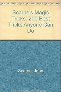 Scarne's Magic Tricks: 200 Best Tricks Anyone Can Do
