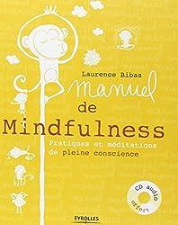 Manuel de Mindfulness : Pratiques et méditations de pleine conscience. Avec cd-audio.