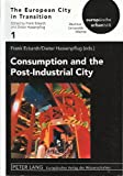 Consumption and the Post-Industrial City, Euroconference on the European City in Transition 2001 Bauhaus-unive, Frank Eckardt, Dieter Hassenpflug, 0820459798