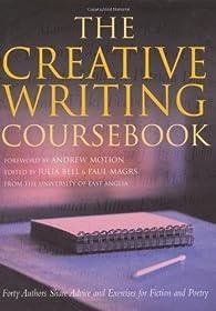 The Creative Writing Coursebook par Julia Bell