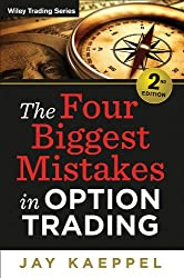 The Four Biggest Mistakes in Option Trading (Wiley Trading)