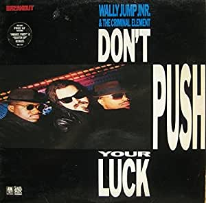 Wally Jump Jr & The Criminal Element - Don't Push Your Luck - A&M Records