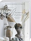 Aus Liebe zu Brocante: Romantische Inspirationen im Vintage-Stil