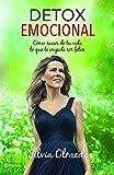 Detox emocional: Cómo sacar de tu vida lo que te impide ser feliz (Spanish Edition)