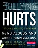 Bullying Hurts, Lester L. Laminack and Reba M. Wadsworth, 0325043566