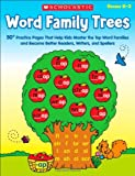 Word Family Trees: 50+ Practice Pages That Help Kids Master the Top Word Families and Become Better Readers, Writers, and Spellers (Teaching Resources)