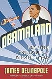 Welcome to Obamaland, James Delingpole, 1596985887