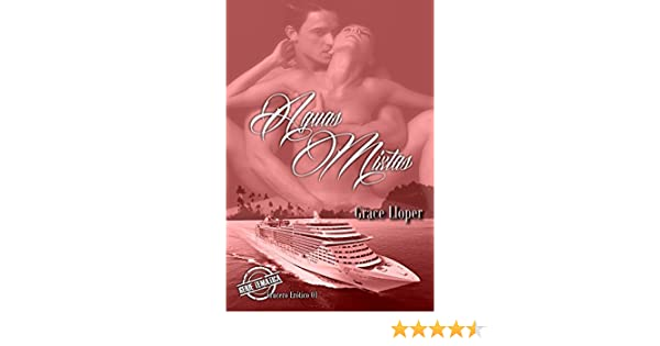 Aguas Mixtas (Crucero Erótico nº 1) (Spanish Edition) - Kindle edition by Grace Lloper. Literature & Fiction Kindle eBooks @ Amazon.com.