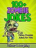 Kids Jokes: 100+ Zombie Jokes for Kids: Zombie Jokes - Jokes for Kids - Kids Jokes (Halloween Jokes for Kids)