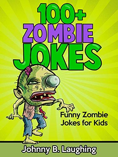 Kids Jokes: 100+ Zombie Jokes for Kids: Zombie Jokes - Jokes for Kids - Kids Jokes (Halloween Jokes for Kids) (Kid Halloween Jokes)