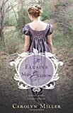 The Elusive Miss Ellison (Regency Brides: A Legacy of Grace) by  Carolyn Miller in stock, buy online here