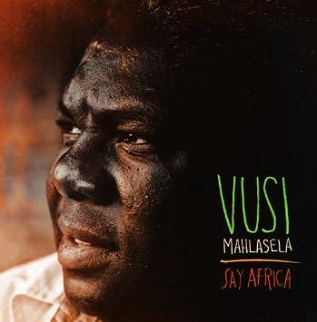 Say africa by vusi mahlasela on amazon music amazon. Com.