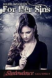 For Her Sins: An Action/ Urban Fantasy Saga (Shadowdance saga Book 2)
