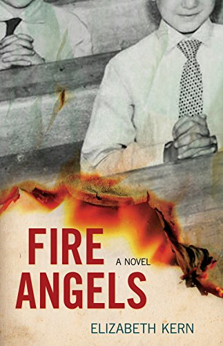 Fire Angels: A Novel (Our Lady Of The Angels School Chicago)