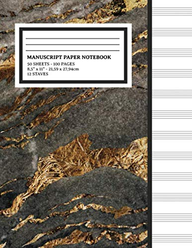 Manuscript Paper Notebook: Faux Gold Marble Cover, 12 Staff Music Paper, Blank Music Sheets 8.5