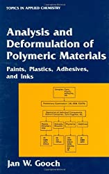 Analysis and Deformulation of Polymeric Materials: Paints, Plastics, Adhesives, and Inks (Topics in Applied Chemistry)