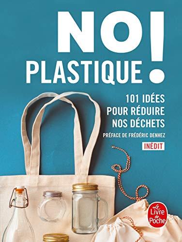 Amazon Com No Plastique 101 Idees Pour Reduire Nos