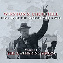 Winston S. Churchill: The History of the Second World War, Volume 1 - The Gathering Storm | Livre audio Auteur(s) : Winston S. Churchill Narrateur(s) : Michael Jayston