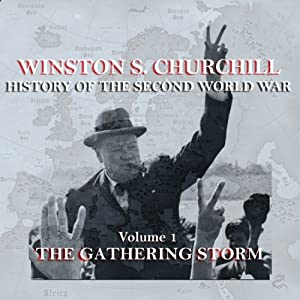 Winston S. Churchill: The History of the Second World War, Volume 1 - The Gathering Storm Audiobook