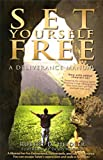 Set Yourself Free: A Deliverance Manual