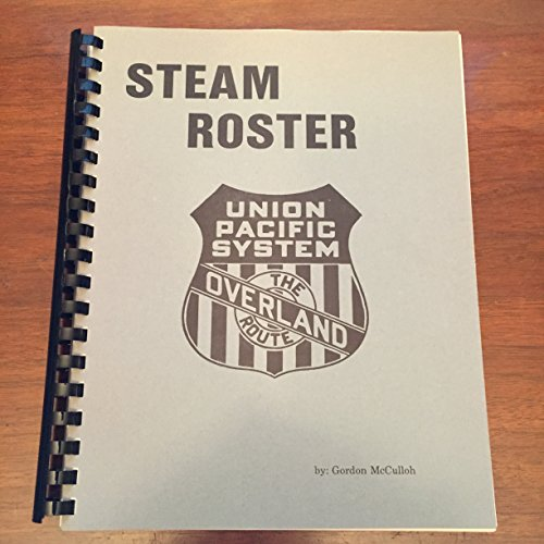 (Steam Roster for the Union Pacific System 1915 - 1990)