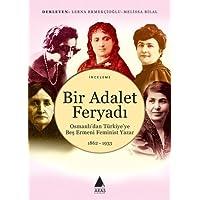 Bir Adalet Feryadı - Osmanlı'dan Türkiye'ye Beş Ermeni Feminist Yazar 1862 - 1933