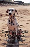 Can You Guess That Animal Poetry Book, Debbie Bongiovanni-Sharp, 1456005499