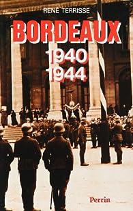 Bordeaux 1940-1944 par René Terrisse